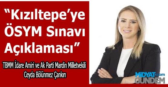 Bölünmez Çankırı, Kızıltepe'ye ÖSYM Sınavı Açıklaması