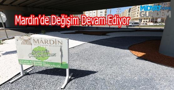 Mardin'de Değişim Devam Ediyor