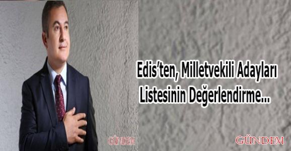Edis'ten, Milletvekili Adayları Listesinin Değerlendirmesi