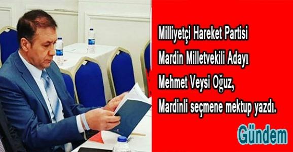 MHP Milletvekili Adayı Oğuz Mardinli Seçmenlere Mektup Yazdı