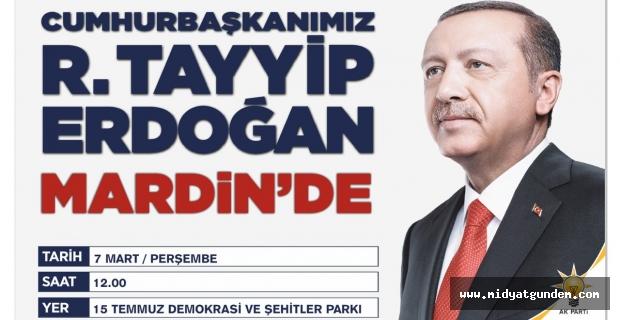 Cumhurbaşkanı Recep Tayyip Erdoğan Mardin'e, geliyor