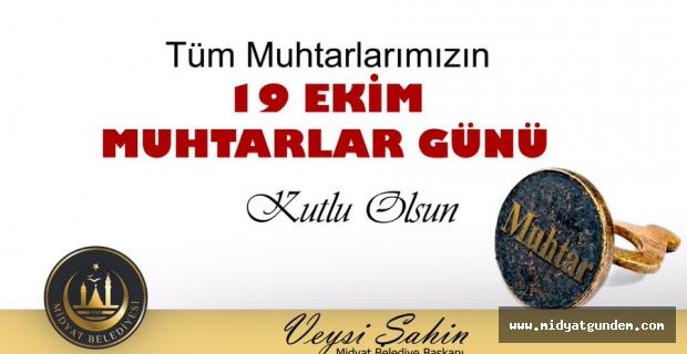 Başkan Şahin'den 19 Ekim Muhtarlar Günü Mesajı