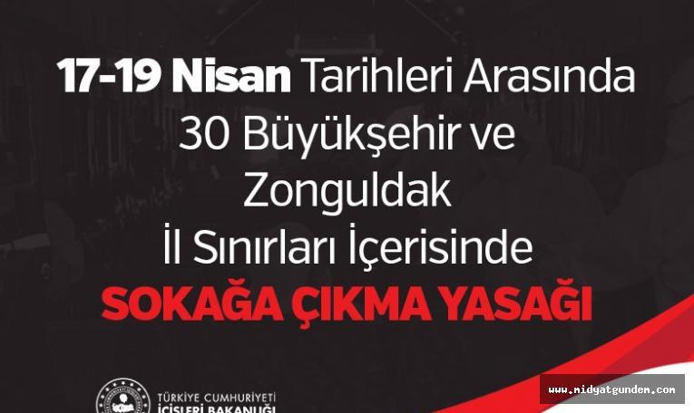 17-19 Nisan Tarihleri Arasında İl Sınırları İçerisinde Sokağa Çıkma Yasağı
