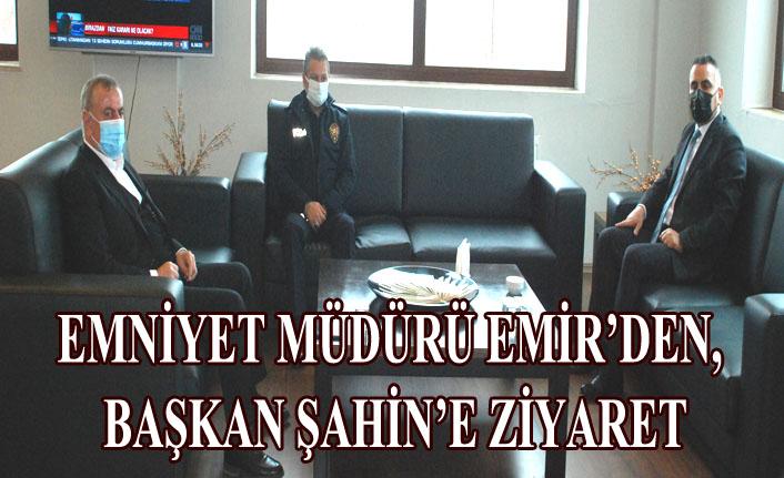 Emniyet Müdürü Emir'den, Başkan Şahin'e Ziyaret