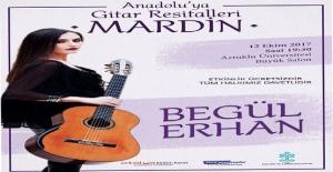 Mardin'de Begül Erhan'dan ''Anadolu'ya Gitar Resitalleri''