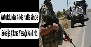 Artuklu'da 4 Mahallesinde Sokağa Çıkma Yasağı Kaldırıldı