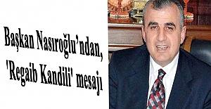 Başkan Nasıroğlu'ndan, 'Regaib Kandili' mesajı