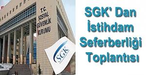 SGK' dan istihdam seferberliği toplantısı