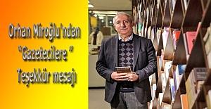"""Miroğlu'ndan """"Gazetecilere"""" Teşekkür mesajı"""