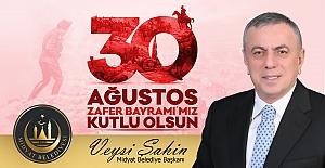 Belediye Başkanı Şahin'in 30 Ağustos Zafer Bayramı mesajı