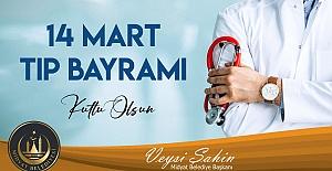 Başkan Şahin, 14 Mart Tıp Bayramını Kutladı