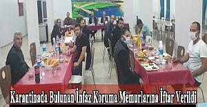 Yurtta kalan infaz koruma memurlarına iftar verildi