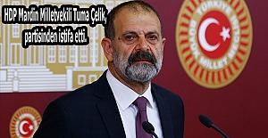 HDP Mardin Milletvekili Tuma Çelik, partisinden istifa etti.
