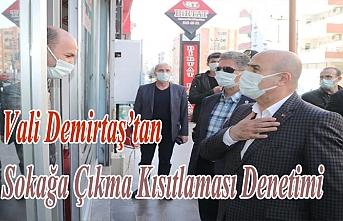 Vali Demirtaş'tan Sokağa Çıkma Kısıtlaması Denetimi
