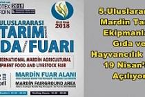 5.Uluslararası Mardin Tarım Ekipmanları Gıda ve Hayvancılık Fuarı 19 Nisan'da Açılıyor
