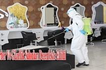 Berber ve güzellik salonları dezenfekte edildi