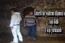 Ömerli'de yıldırım düşmesi sonucu, 1 kişi öldü 1 kişi yaralandı
