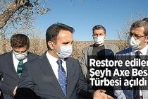 Restore edilen Şeyh Axe Besa Türbesi açıldı