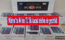 Midyat'ta 86 bin TL'lik kaçak telefon ele geçirildi