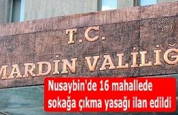 Nusaybin'de 16 mahallede sokağa çıkma yasağı...