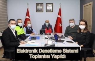 Elektronik Denetleme Sistemi Toplantısı Yapıldı