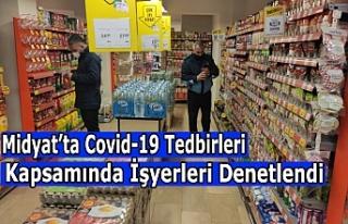 Midyat'ta Covid-19 tedbirleri kapsamında işyerleri...