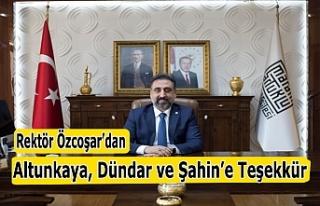 Rektör Özcoşar'dan Altunkaya, Dündar ve Şahin'e...