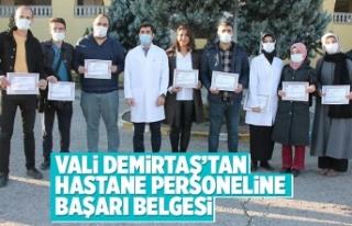 Vali Demirtaş'tan, Hastane personeline başarı...