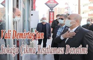 Vali Demirtaş'tan Sokağa Çıkma Kısıtlaması...
