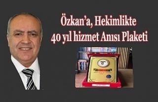 Özkan'a, Hekimlikte 40 yıl hizmet Anısı Plaketi