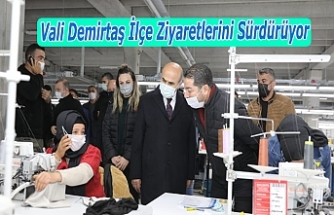 Vali Demirtaş İlçe Ziyaretlerini Sürdürüyor