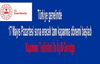 Türkiye genelinde 17 Mayıs Pazartesi sona erecek tam kapanma dönemi başladı