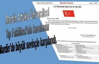 Tıp Fakültesi'nin kurulması Mardin'de büyük sevinçle karşılandı.