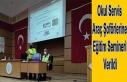 Okul servis araç şoförlerine eğitim semineri verildi
