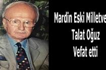 Eski Milletvekili Talat Oğuz Vefat etti