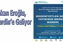 Bakan Eroğlu, Mardin'e Geliyor