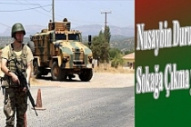 Nusaybin Duruca'da Sokağa Çıkma yasağı
