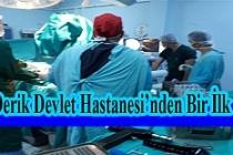 Derik Devlet Hastanesi'nden Bir İlk