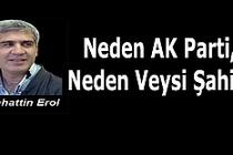 Neden AK Parti, Neden Veysi Şahin?