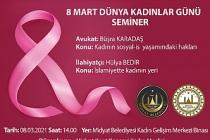 """8 Mart Dünya Kadınlar Günü Kapsamında """"Kadın Semineri"""" Gerçekleştirildi"""