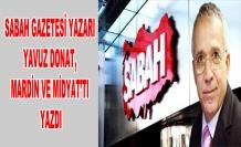 Sabah Gazetesi yazarı Yavuz Donat, Mardin ve Midyat'tı yazdı