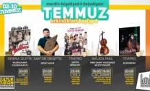 Temmuz ayı ile birlikte kültür ve sanat etkinlikleri başlıyor
