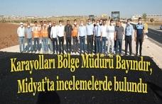 Karayolları Bölge Müdürü Bayındır, Midyat'ta incelemelerde bulundu