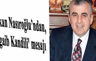 Başkan Nasıroğlu'ndan, 'Regaib Kandili'...