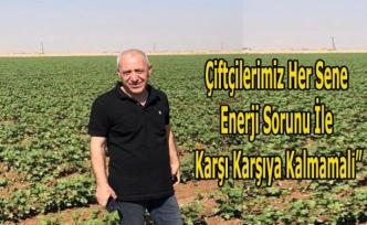 """Durak, """"Çiftçilerimiz Her Sene Enerji Sorunu İle Karşı Karşıya Kalmamalı"""""""