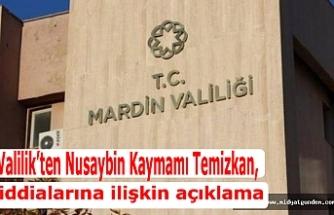 Valilik'ten Nusaybin Kaymamı Temizkan, iddialarına ilişkin açıklama