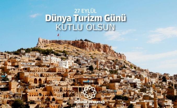"""Mardin Valisi Demirtaş, """"27 Eylül Dünya Turizm Günü"""" Nedeniyle Bir Mesaj Yayımladı"""