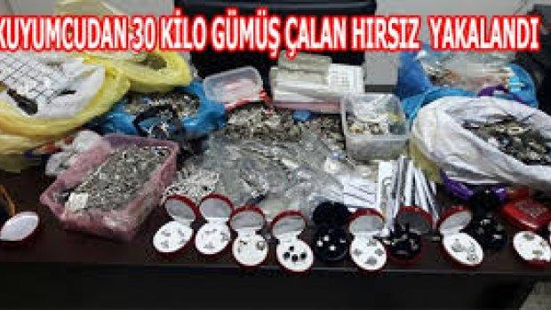Kuyumcudan 30 kilo gümüş çalan hırsız yakalandı