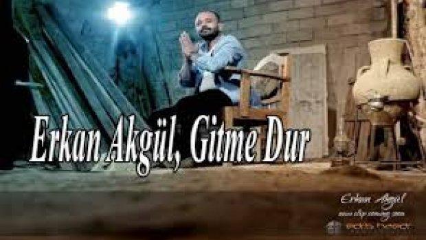 Erkan Akgül-Gitme Dur